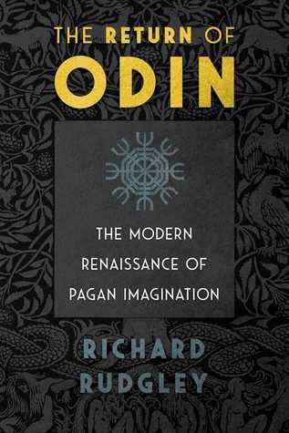 The Return of Odin -The Modern Renaissance of Pagan Imagination - Richard Rudgley