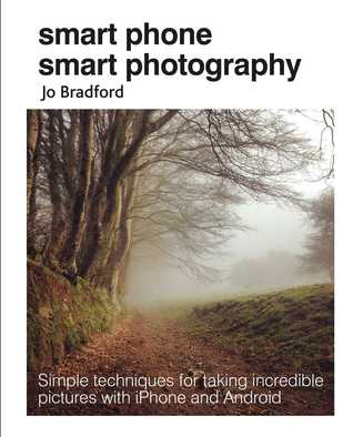 Smart Phone Smart Photography by Jo Bradford