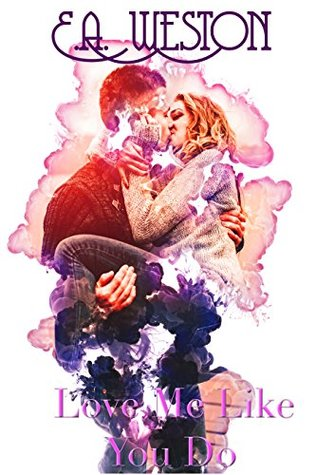 Love Me Like You Do: A second chance romance