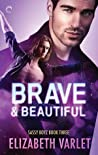 Brave & Beautiful (Sassy Boyz, #3)