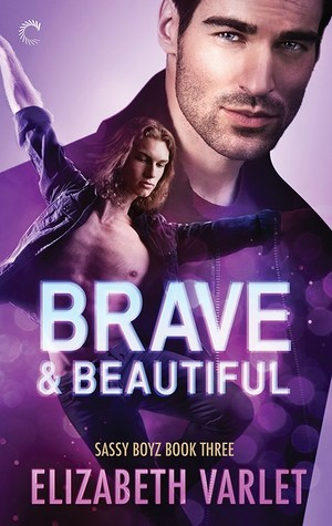 Brave & Beautiful (Sassy Boyz, #3)