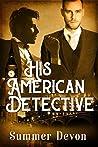 His American Detective (Victorian Gay Detective, #1)