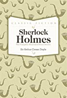 The Complete Illustrated Short Stories of Sherlock Holmes