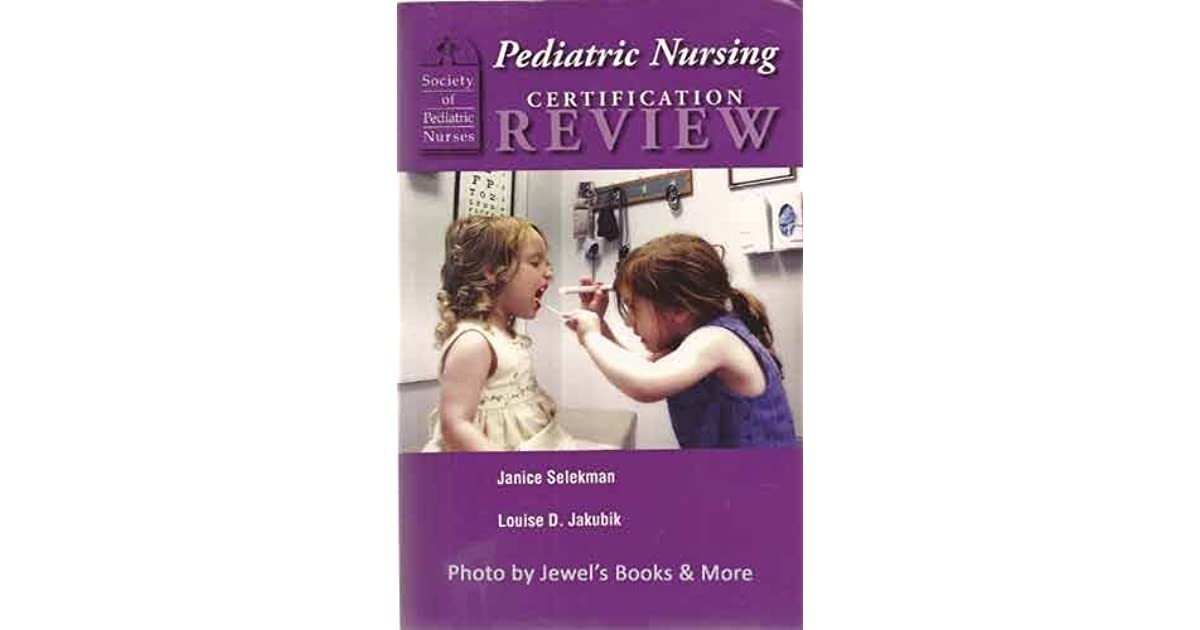 Pediatric Nursing Certification Review by Janice A. Selekman
