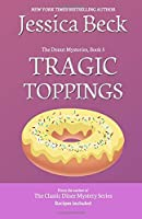 Tragic Toppings: Donut Mystery #5: Volume 5 (The Donut Mysteries)