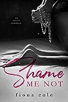 Shame Me Not
