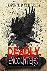 Deadly Encounters: An anthology