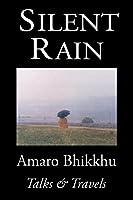 Silent Rain: Talks & Travels