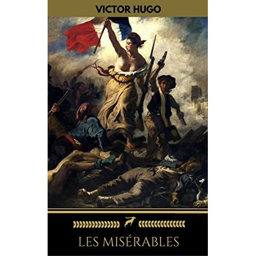 an analysis of les miserables a novel by victor hugo Victor hugo context it is also, however, a his-torical novel of great scope and analysis hugo hoped les misérables would.