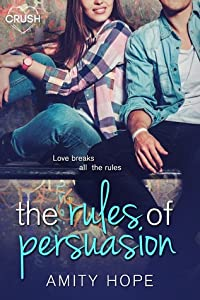 The Rules of Persuasion (The Rules of Persuasion, #1)