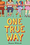 One True Way by Shannon Hitchcock