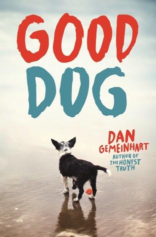 Good Dog by Dan Gemeinhart