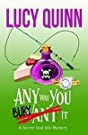 Any Way You Bury It (Secret Seal Isle Mysteries, #4)