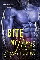 Bite My Fire (Biting Love Series Book 1)