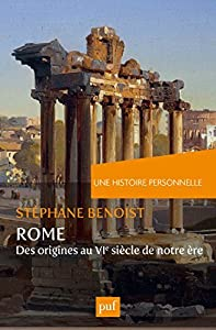 Une histoire personnelle de Rome: Des origines au VIe siècle de notre ère