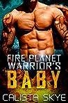 Fire Planet Warrior's Baby (Fire Planet Warriors, #3)