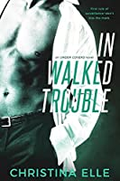 In Walked Trouble (Under Covers)