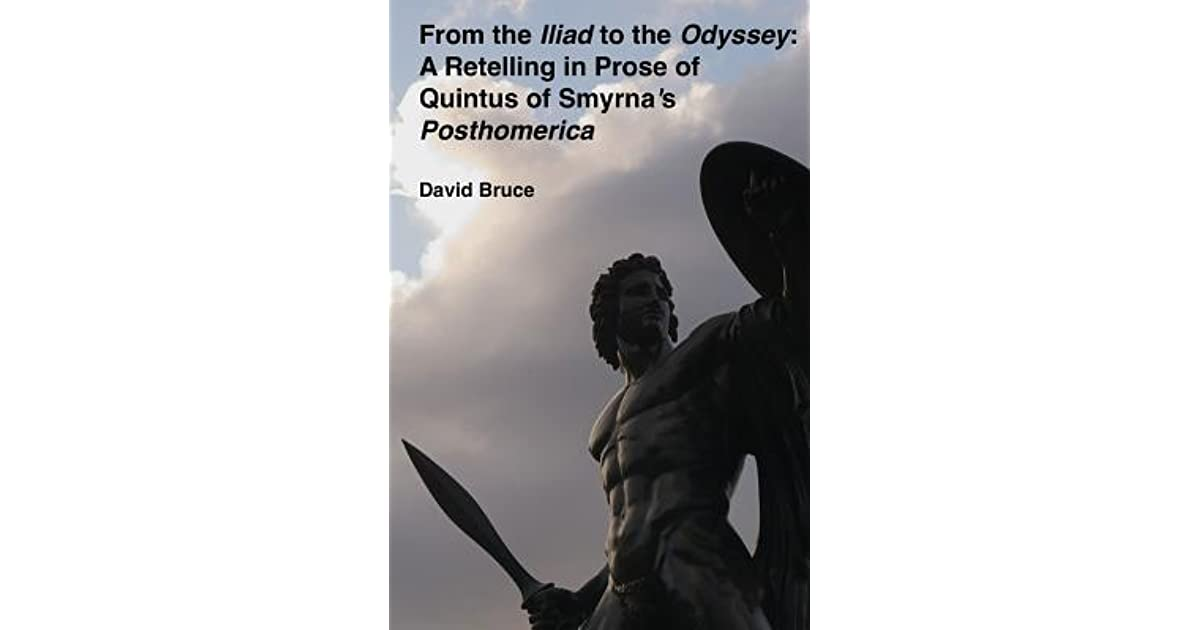 From the lliad to the Odyssey:  A Retelling in Prose of  Quintus of Smyrna's Posthomerica