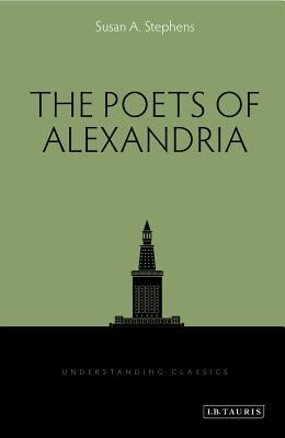 The Poets of Alexandria Susan A. Stephens