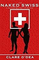 The Naked Swiss: The Nation Behind 10 Myths