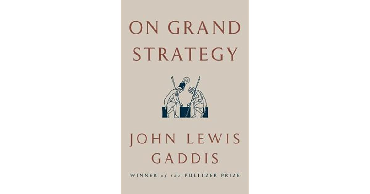 On grand strategy by john lewis gaddis gumiabroncs Image collections