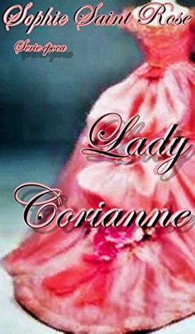 Lady Corianne by Sophie Saint Rose