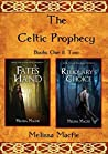 The Celtic Prophecy: Books One & Two