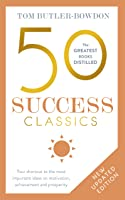 50 Success Classics, Second Edition: Your shortcut to the most important ideas on motivation, achievement, and prosperity