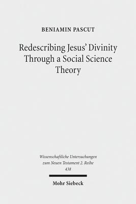 Redescribing Jesus' Divinity Through a Social Science Theory: An Interdisciplinary Analysis of Forgiveness and Divine Identity in Ancient Judaism and Mark 2:1-12