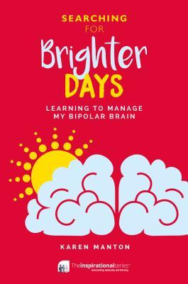 Brighter Days: Learning to Manage my Bipolar Brain