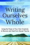 Writing Ourselves Whole: Reclaiming Self, Word by Word