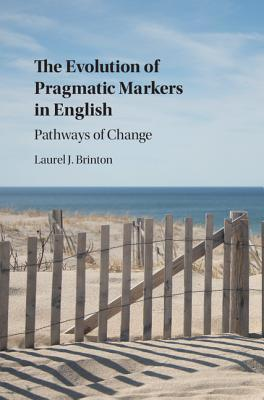 The Evolution of Pragmatic Markers in English Pathways of Change