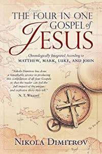 The Four in One Gospel of Jesus: The Story of the Life of Our Lord and Savior Jesus Christ as It Is Written in the Gospels According to Matthew, Mark, Luke and John Professionally Integrated and Diligently Blended in Chronological Order.