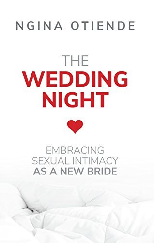 The Wedding Night: Embracing Sexual Intimacy as New Bride