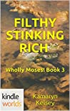 Filthy Stinking Rich (The Miss Fortune Series Kindle Worlds & Wholly Moses!  Book 3)