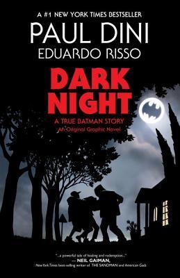 Dark Night: A True Batman Story by Paul Dini