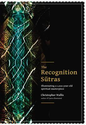The Recognition Sutras Illuminating a 1 000-Year-Old Spiritual Masterpiece