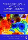 Socioculturally Attuned Family Therapy: Guidelines for Equitable Theory and Practice