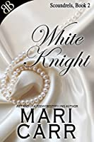 White Knight (Scoundrels #2)