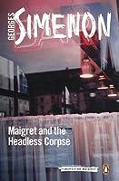 Maigret and the Headless Corpse (Maigret, #47)