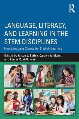 Language, Literacy, and Learning in the STEM Disciplines How Language Counts for English Learners