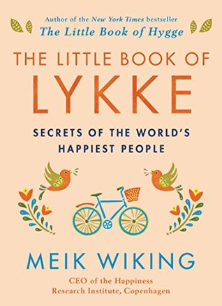 The Little Book of Lykke: Secrets of the World's Happiest People