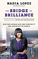 The Bridge to Brilliance: How One Woman and One Community Are Inspiring the World