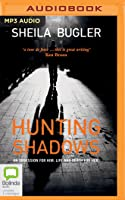 Hunting Shadows: An Obsession for Him. Life and Death for Her.