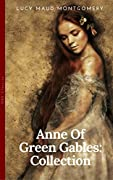 Anne of Green Gables Collection: Anne of Green Gables, Anne of the Island, and More Anne Shirley Books