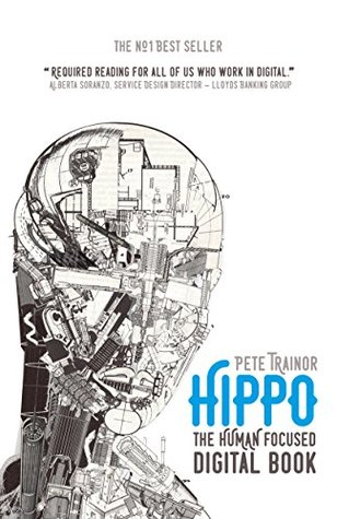 Hippo The Human Focused Digital Book By Pete Trainor