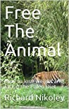 Free The Animal: How to lose weight and fat on the Paleo Diet