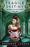 Fragile Destiny (The Aether Chronicles Book 3)