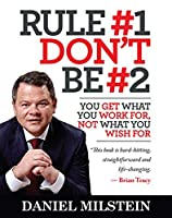 Rule #1, Don't Be #2: You Get What You Work For, Not What You Wish For