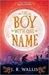 The Boy With One Name (Badlands, #1)